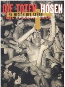 Die Toten Hosen - En Misión Del Senor (Live in Bueno Aires)