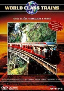 Bahn: World Class Trains Vol. 2 - Züge Australiens und Asiens