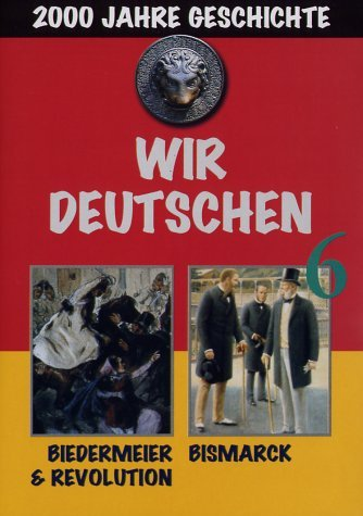 Wir Deutschen 6 - Biedermeier & Revolution, Bismarck -- via Amazon Partnerprogramm