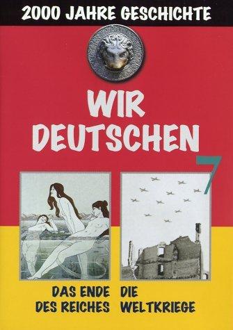 Wir Deutschen 7 - Das Ende des Reiches, Weltkriege -- via Amazon Partnerprogramm