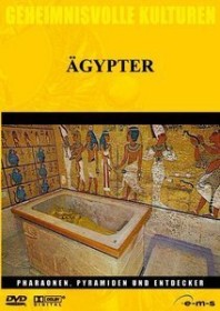 Geheimnisvolle Kulturen: Ägypter - Pharaonen, Pyramiden und Entdecker