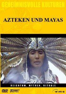Geheimnisvolle Kulturen: Azteken & Mayas - Reichtum, Mythen, Rituale