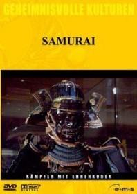 Geheimnisvolle Kulturen: Samurai - Kämpfer mit Ehrenkodex