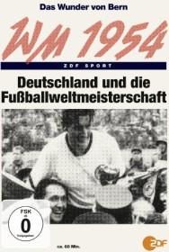 WM 1954 - Das Wunder von Bern: Deutschland und die Fußball-Weltmeisterschaft