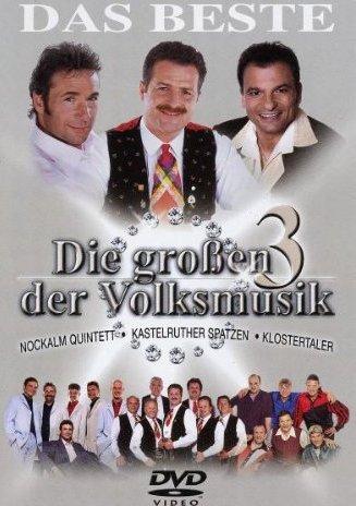 Nockalm Quintett/Kastelruther Spatzen/Klostertaler - Die großen 3 der Volksmusik -- via Amazon Partnerprogramm