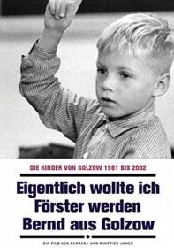 Die Kinder von Golzow Vol. 14: Eigentlich wollte ich Förster werden - Bernd aus Golzow