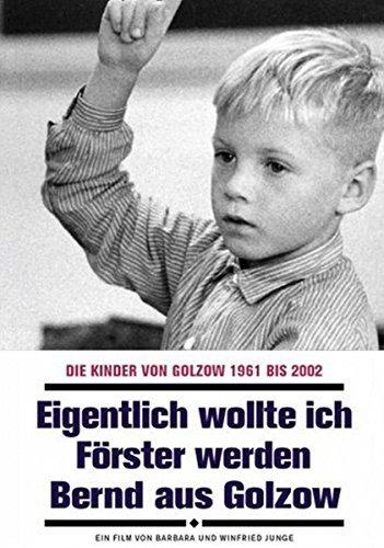Die Kinder von Golzow Vol. 14: Eigentlich wollte ich Förster werden - Bernd aus Golzow -- via Amazon Partnerprogramm