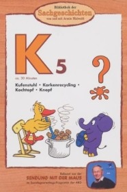 Bibliothek der Sachgeschichten: K5 - Kufenstuhl, Korkenrecycling, Kochtopf, Knopf