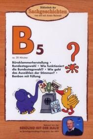 Bibliothek der Sachgeschichten: B5 - Bundestagswahl, Büroklammer, Bonbon