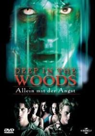 Allein mit der Angst - Deep in the Woods