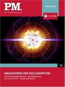 PM Wissensedition: Meilensteine der Teilchenphysik