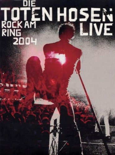 Die Toten Hosen - Rock am Ring 2004 -- via Amazon Partnerprogramm