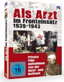 Als Arzt im Fronteinsatz 1939-1943