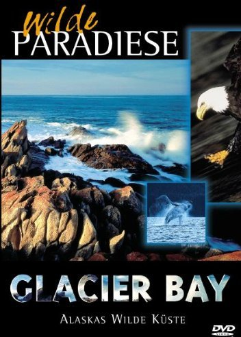 Wilde Paradiese - Glacier Bay: Alaskas wilde Küste -- via Amazon Partnerprogramm