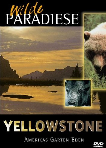 Wilde Paradiese - Yellowstone: Amerikas Garten Eden -- via Amazon Partnerprogramm