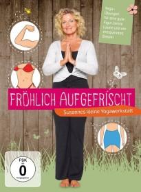 Yoga: Fröhlich aufgefrischt - Susannes kleine Yogawerkstatt