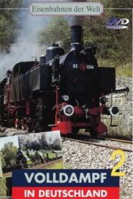 Eisenbahnen der Welt: Volldampf in Deutschland Vol. 2
