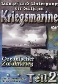 Kampf und Untergang der deutschen Kriegsmarine Vol. 2