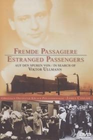 Fremde Passagiere - Auf den Spuren von Viktor Ullmann