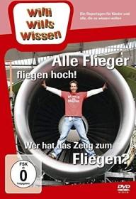Willi wills wissen: Alle Flieger fliegen hoch!