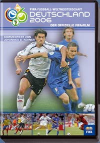 FIFA Fußball - Weltmeisterschaft Deutschland 2006: Der offizielle FIFA-Film