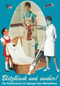 Blitzblank und sauber - Die Geschichte der Reinlichkeit im Spiegel des Werbefilms (DVD)