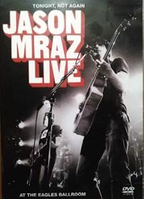 Jason Mraz - Live: Tonight, not again