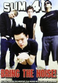 Sum 41 - Bring the Noise (DVD)