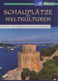 Schauplätze der Weltkulturen: Byzanz