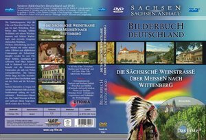 Bilderbuch Deutschland - Sachsen: Die sächsische Weinstraße über Meißen nach Wittenberg