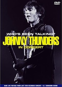 Johnny Thunders - In Concert: Who's been talking? (DVD)