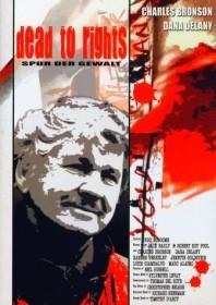 Dead To Rights - Spur der Gewalt