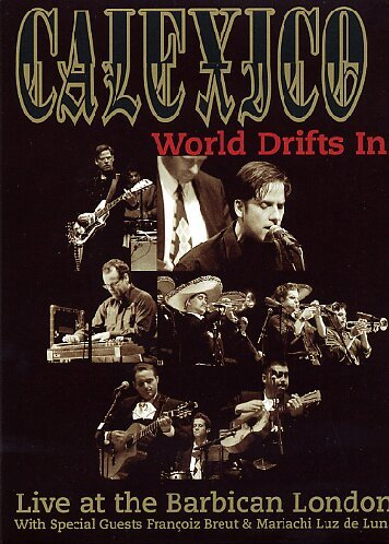 Calexico - World Drifts In: Live at the Barbican -- via Amazon Partnerprogramm