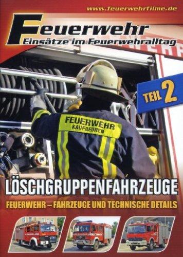 Feuerwehr - Einsätze im Feuerwehralltag: Löschgruppenfahrzeuge -- via Amazon Partnerprogramm