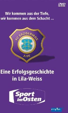 FC Erzgebirge Aue - Eine Erfolgsgeschichte in Lila Weiß -- via Amazon Partnerprogramm