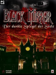 Black Mirror - Der dunkle Spiegel der Seele (deutsch) (PC)