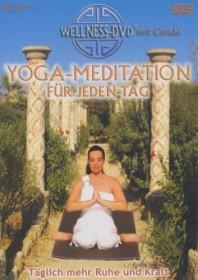 Yoga: Yoga-Meditation für jeden Tag - Täglich mehr Ruhe und Kraft