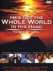 He's got the whole World in his Hand: The Spirit of Gospel