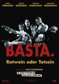 Basta, Rotwein oder Totsein