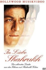 In Liebe Shahrukh