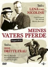 Meines Vaters Pferde - Lena und Nicoline/Seine dritte Frau