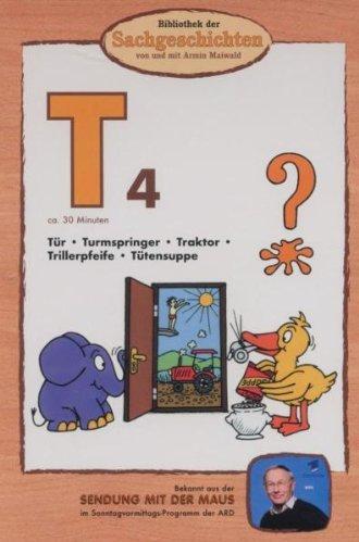 Bibliothek der Sachgeschichten: T4 - Tür, Turmspringer, Traktor, Trillerpfeife, Tütensuppe -- via Amazon Partnerprogramm