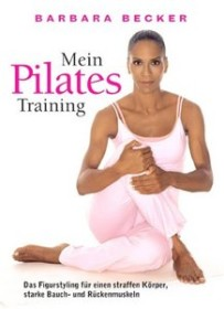 Pilates: Barbara Becker - Mein Pilates Training