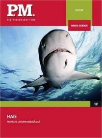 PM Wissensedition: Haie - Perfekte Unterwasserjäger