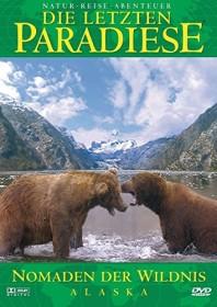 Die letzten Paradiese Vol. 19: Alaska - Nomaden der Wildnis