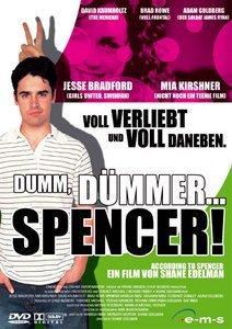 Dumm, dümmer, Spencer
