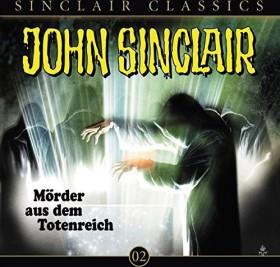 John Sinclair Classics - Folge 2 - Mörder aus dem Totenreich