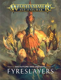 Games Workshop Warhammer Age of Sigmar - Battletome: Fyreslayers (DE) (04030205011)