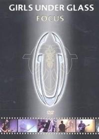 Girls Under Glass - Focus (DVD)