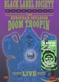 Black Label Society - The European Invasion Doom Troopin'